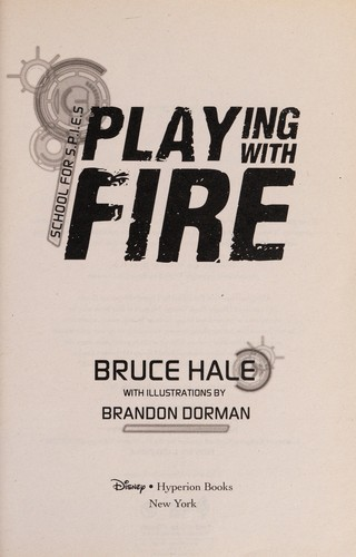 Playing with fire by Bruce Hale