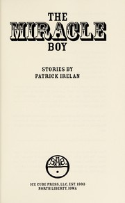 Cover of: The miracle boy | Patrick Irelan
