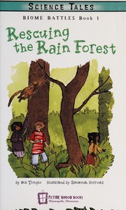 Cover of: Rescuing the rain forest | Bob Temple