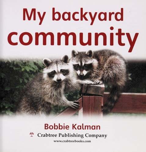 My backyard community by Bobbie Kalman