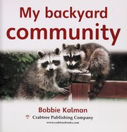 Cover of: My backyard community | Bobbie Kalman