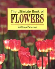 Cover of: The Ultimate Book of Flowers | Kathleen Patterson