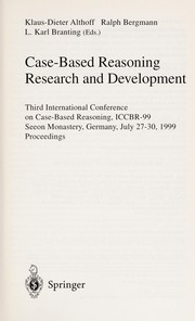 Cover of: Case-based reasoning research and development | International Conference on Case-Based Reasoning (3rd 1999 Seeon Monastery, Germany)