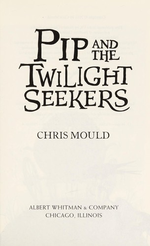 Pip and the twilight seekers by Chris Mould