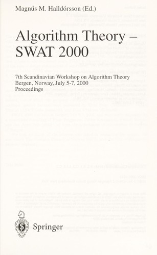 Algorithm theory-- SWAT 2000 by Scandinavian Workshop on Algorithm Theory (7th 2000 Bergen, Norway)