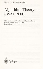 Cover of: Algorithm theory-- SWAT 2000 | Scandinavian Workshop on Algorithm Theory (7th 2000 Bergen, Norway)