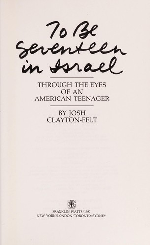 To be seventeen in Israel by Josh Clayton-Felt