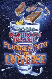 Cover of: Uncle John's bathroom reader plunges into the universe | the Bathroom Readers' Hysterical Society.