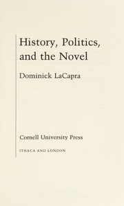 Cover of: History, politics, and the novel | Dominick LaCapra