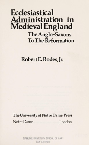 Ecclesiastical administration in medieval England by Robert E. Rodes
