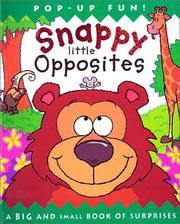 Cover of: Snappy little opposites: A Big and Small Book of Surprises