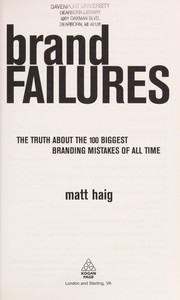 Cover of: BRAND FAILURES: THE TRUTH ABOUT THE 100 BIGGEST BRANDING MISTAKES OF ALL TIME