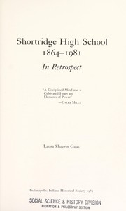 Cover of: Shortridge High School, 1864-1981, in retrospect | Laura Sheerin Gaus