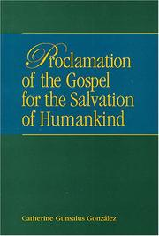 Cover of: Proclamation of the Gospel for the Salvation of Humankind | Catherine Gunsalus Gonzalez