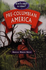Cover of: How'd they do that in pre-Columbian America | Marylou Morano Kjelle