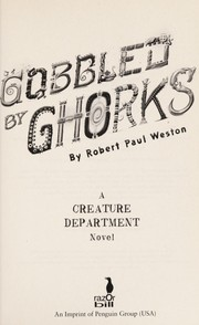 Cover of: Gobbled by Ghorks | Robert Paul Weston
