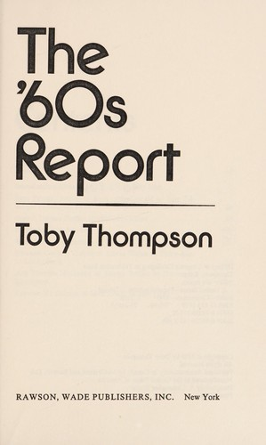 The '60s report by Toby Thompson