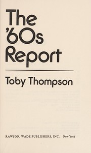 Cover of: The '60s report | Toby Thompson