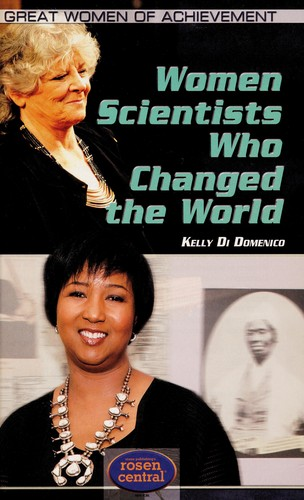 Women scientists who changed the world by Kelly Di Domenico