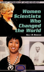 Cover of: Women scientists who changed the world | Kelly Di Domenico