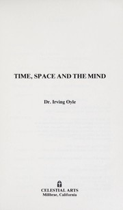 Cover of: Time, space, and the mind | Irving Oyle