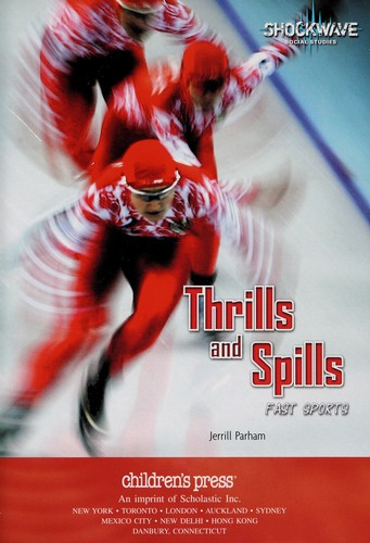 Thrills and Spills: Fast Sports (Shockwave: the Human Experience) by Jerrill Parham