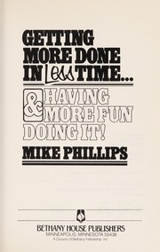 Cover of: Getting more done in less time-- & having more fun doing it!