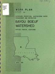 Cover of: Work plan for watershed protection, agricultural water management, and recreation, Bayou Boeuf Watershed, Rapides Parish, Louisiana | Lower West Red River Soil and Water Conservation District