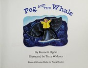 Cover of: Peg and the whale | Kenneth Oppel