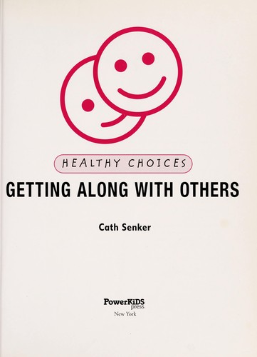 Getting along with others by Cath Senker