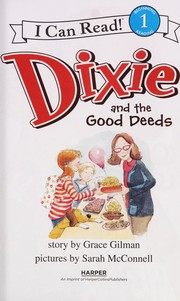Cover of: Dixie and the good deeds | Grace Gilman