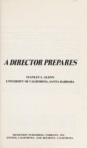 Cover of: A director prepares | Stanley L. Glenn