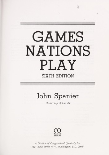 Games nations play by John W. Spanier