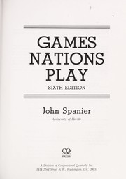 Cover of: Games nations play | John W. Spanier
