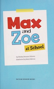 Cover of: Max and Zoe at school | Shelley Swanson Sateren