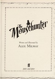 Cover of: The mousehunter | Alex Milway