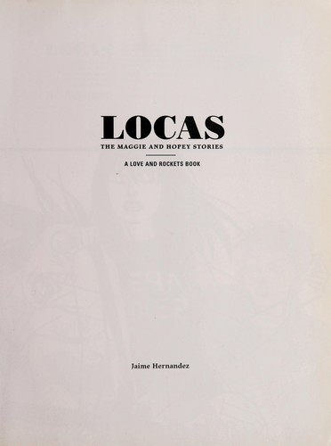 LOCAS : the Maggie and Hopey stories by