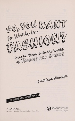 So, you want to work in fashion? by Patricia Wooster