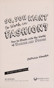 Cover of: So, you want to work in fashion?
