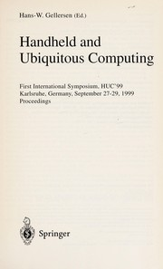 Cover of: Handheld and ubiquitous computing | International Symposium on Handheld and Ubiquitous Computing (1st 1999 Karlsruhe, Germany)