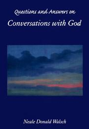 Cover of: Questions and answers on Conversations with God | Neale Donald Walsch