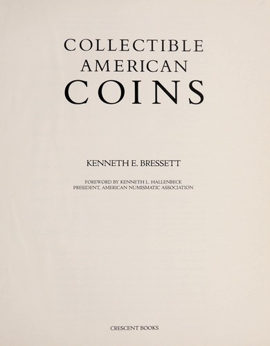 Collectible American Coins by Kenneth E. Bressett