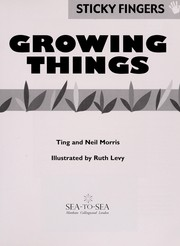 Cover of: Growing things | Ting Morris