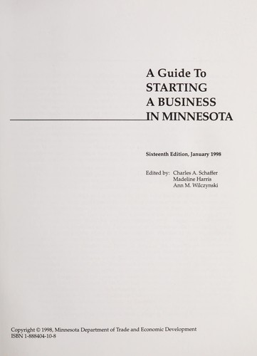 A guide to starting a business in Minnesota by Charles A. Schaffer, Madeline Harris, Ann M. Wilczynski