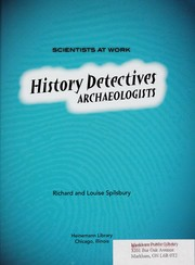 Cover of: History Detectives: Archaeologists (Scientists at Work)