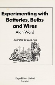 Cover of: Experimenting with batteries, bulbs and wires