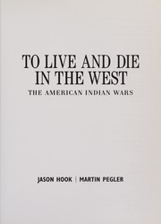Cover of: To live and die in the West | Jason Hook