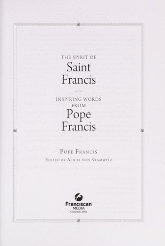 The spirit of Saint Francis by Francis Pope