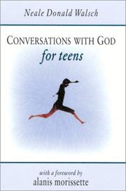 Conversations with God for Teens by Neale Donald Walsch