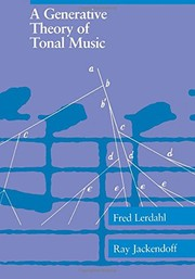 Cover of: A Generative Theory of Tonal Music | Fred Lerdahl